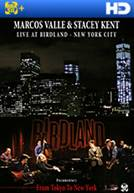 Marcos Valle & Stacey Kent- Live At Birdland, New York City