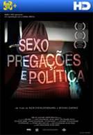 Sexo, Pregações e Política