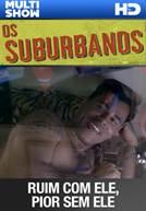 Os Suburbanos - Ep 25