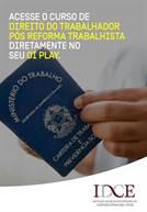 Direito do Trabalhador pós Reforma Trabalhista
