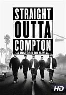 Straight Outta Compton - A História do N. W. A.