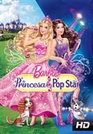 Barbie - A Princesa & a Pop Star