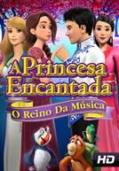 A Princesa Encantada: O Reino Da Música (DUB)