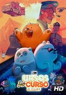 Ursos Sem Curso - O Filme