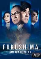 Fukushima Ameaça Nuclear
