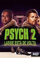 Psych 2 : Lassie está de Volta