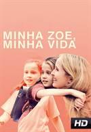 Minha Zoe, Minha Vida