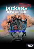 Jackass: Cara-de-Pau - O Filme